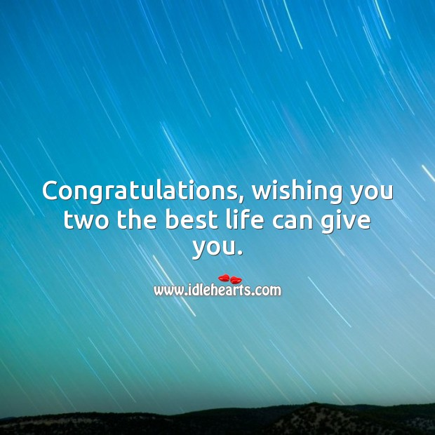 Congratulations, wishing you two the best life can give you. Marriage Quotes Image