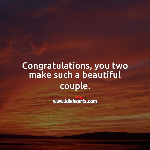 Congratulations, you two make such a beautiful couple. Engagement Messages Image