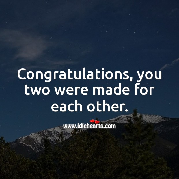 Congratulations, you two were made for each other. Wedding Messages Image