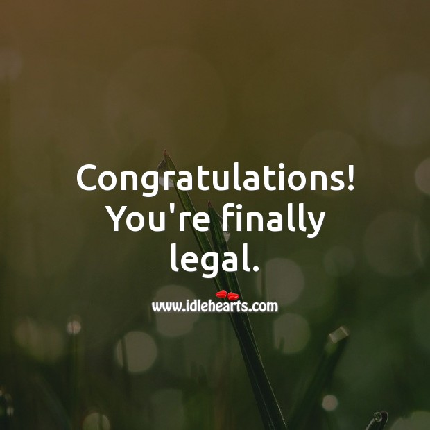 Congratulations! You're finally legal. 21st Birthday Messages Image