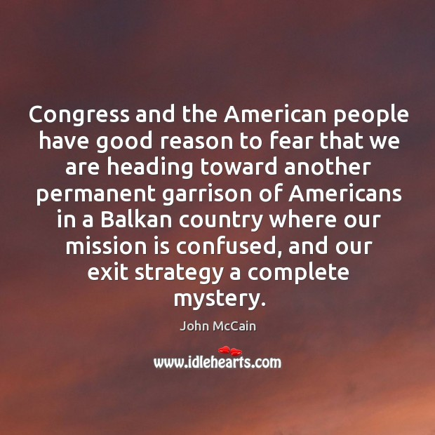 Congress and the American people have good reason to fear that we Image