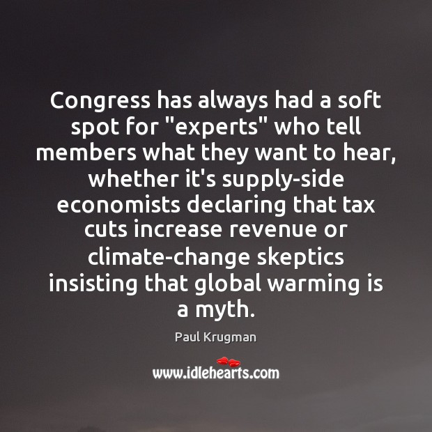 """Image, Congress has always had a soft spot for """"experts"""" who tell members"""