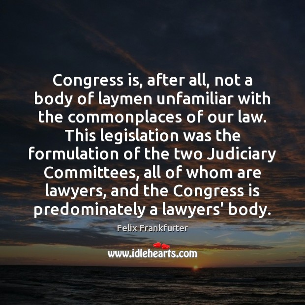 Congress is, after all, not a body of laymen unfamiliar with the Image