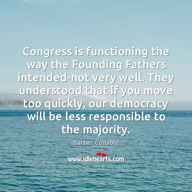 Image, Congress is functioning the way the Founding Fathers intended-not very well. They