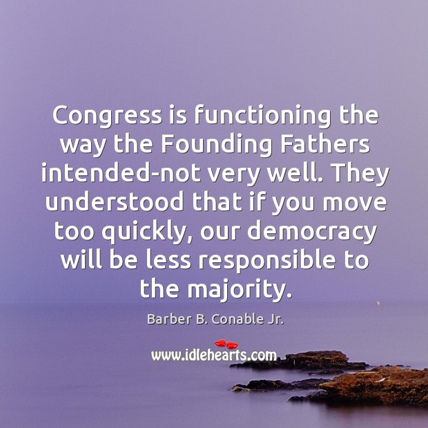 Image, Congress is functioning the way the founding fathers intended-not very well.