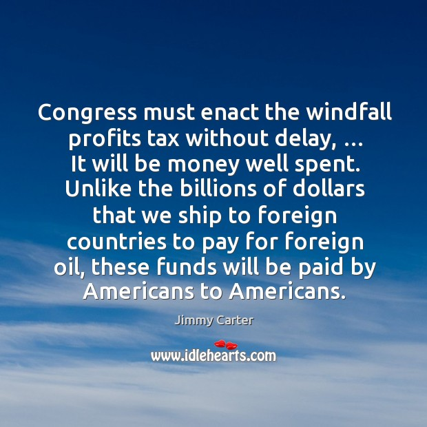 Congress must enact the windfall profits tax without delay Image