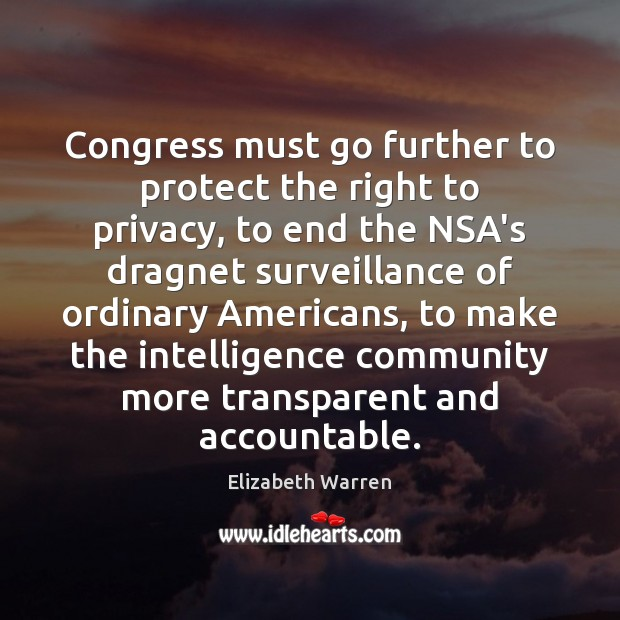 Congress must go further to protect the right to privacy, to end Elizabeth Warren Picture Quote
