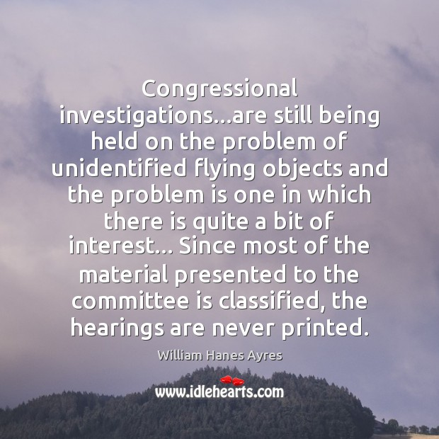 Congressional investigations…are still being held on the problem of unidentified flying Image