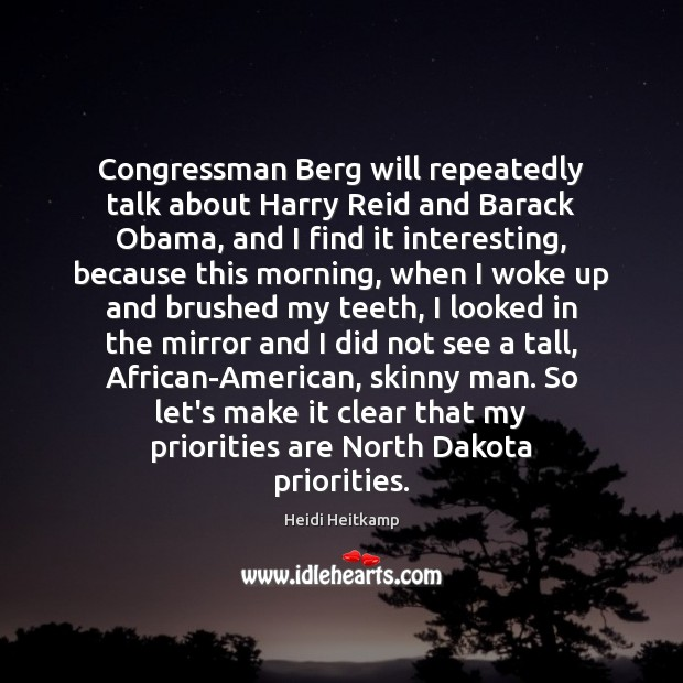 Image, Congressman Berg will repeatedly talk about Harry Reid and Barack Obama, and