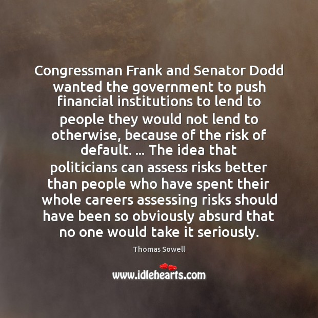 Image, Congressman Frank and Senator Dodd wanted the government to push financial institutions