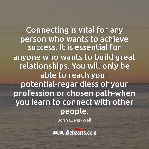 Connecting is vital for any person who wants to achieve success. It Image