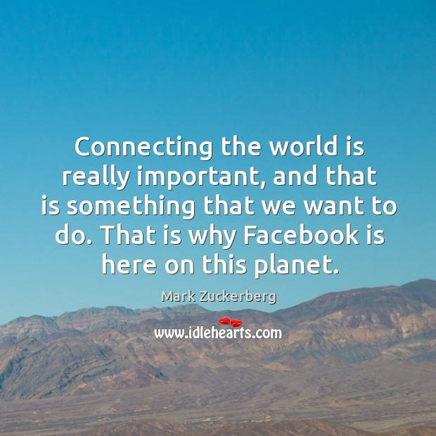 Connecting the world is really important, and that is something that we Image