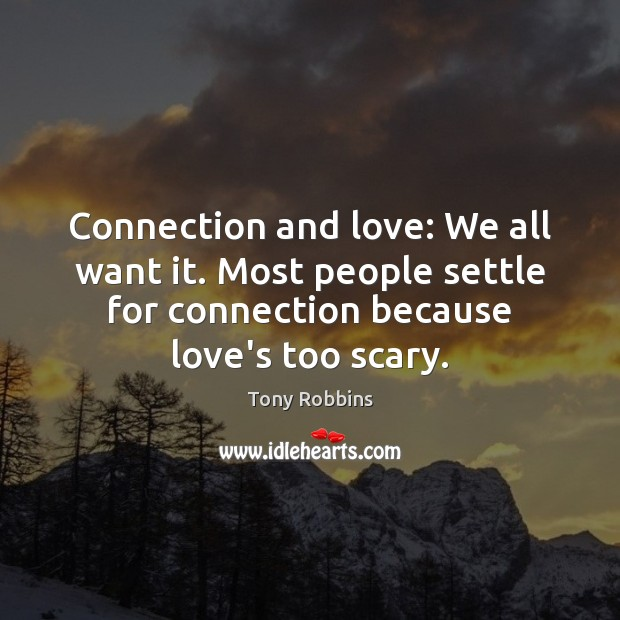 Connection and love: We all want it. Most people settle for connection Image