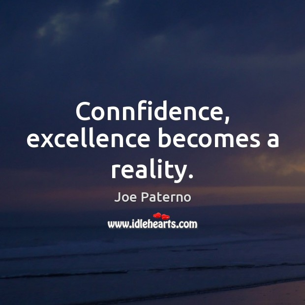 Connfidence, excellence becomes a reality. Image