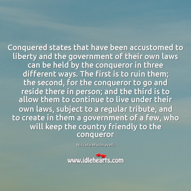 Image, Conquered states that have been accustomed to liberty and the government of