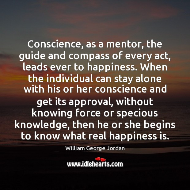 Conscience, as a mentor, the guide and compass of every act, leads Image
