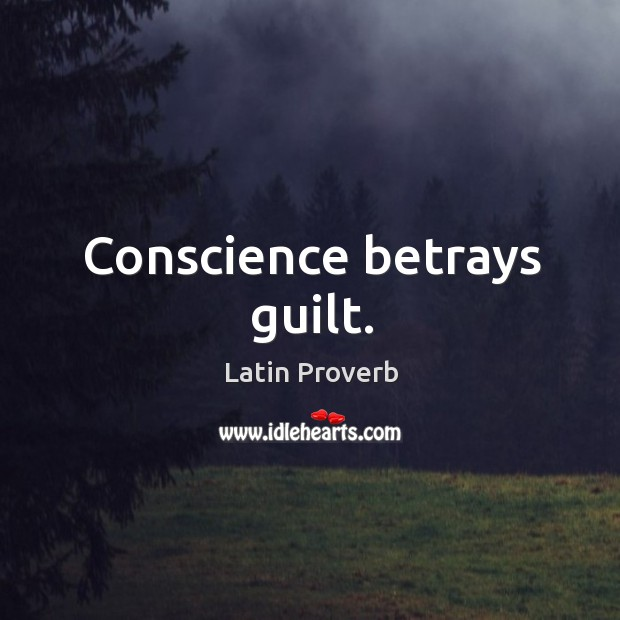 Conscience betrays guilt. Latin Proverbs Image