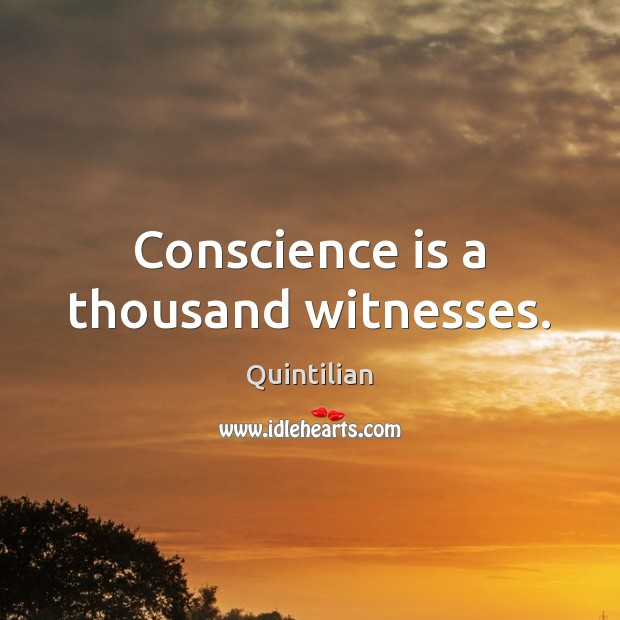 Conscience is a thousand witnesses. Image