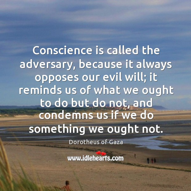 Image, Conscience is called the adversary, because it always opposes our evil will;