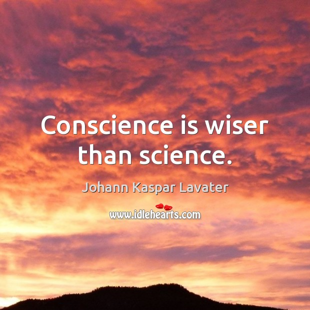 Image, Conscience is wiser than science.