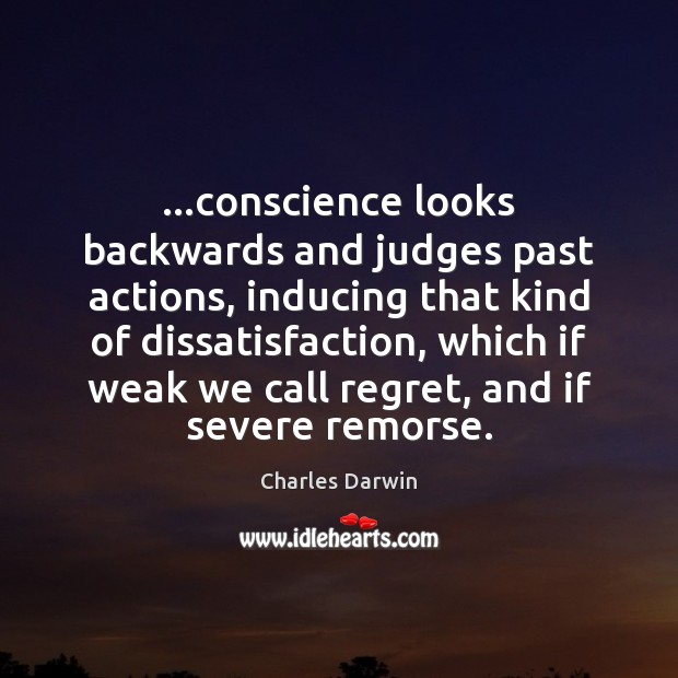 …conscience looks backwards and judges past actions, inducing that kind of dissatisfaction, Image