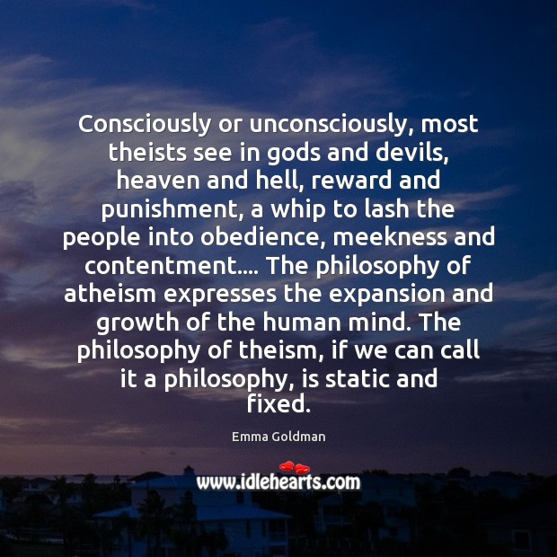Consciously or unconsciously, most theists see in Gods and devils, heaven and Image