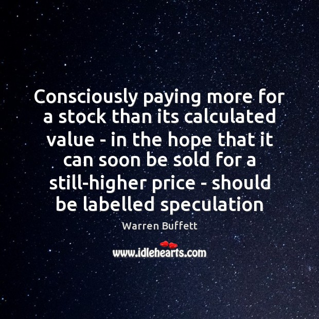 Image, Consciously paying more for a stock than its calculated value – in