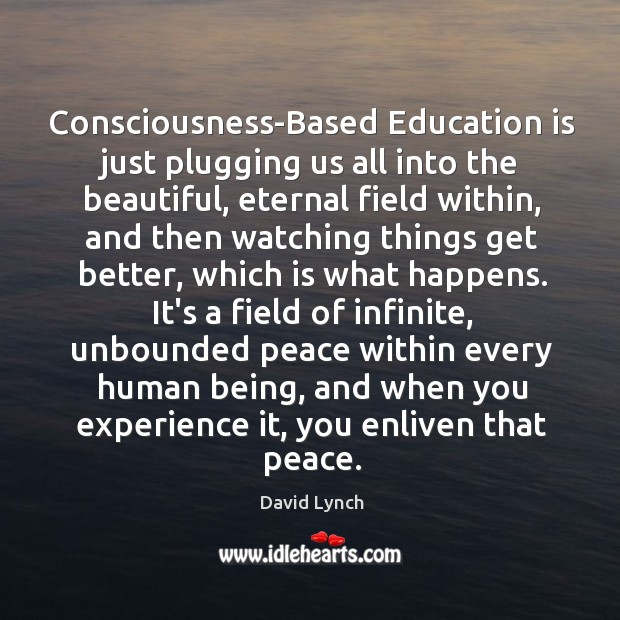 Image, Consciousness-Based Education is just plugging us all into the beautiful, eternal field
