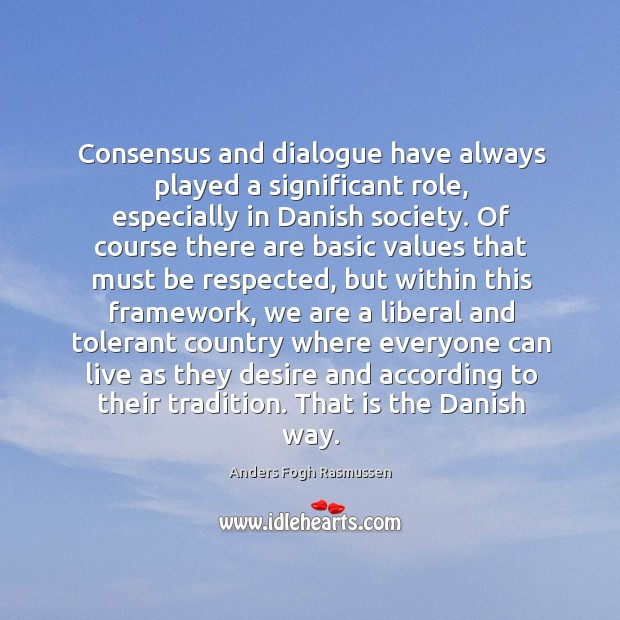 Consensus and dialogue have always played a significant role, especially in Danish Image