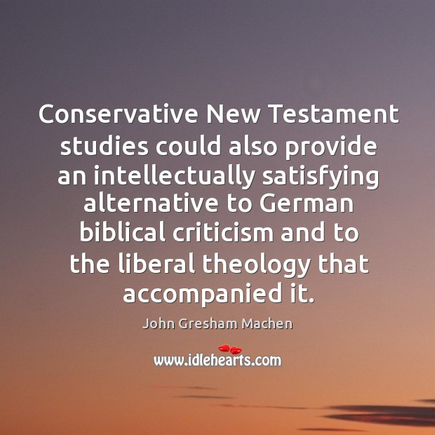 Conservative new testament studies could also provide an intellectually satisfying Image