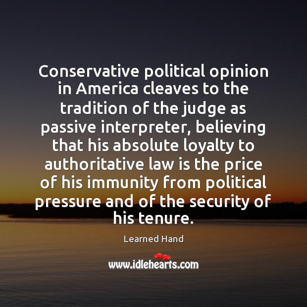 Conservative political opinion in America cleaves to the tradition of the judge Image