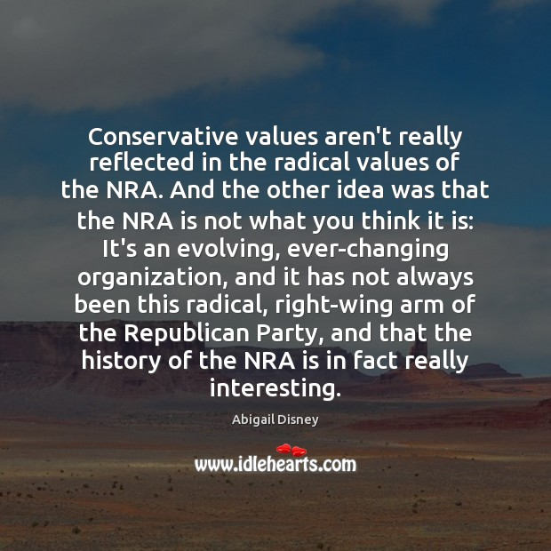 Image, Conservative values aren't really reflected in the radical values of the NRA.