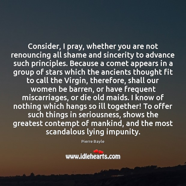 Image, Consider, I pray, whether you are not renouncing all shame and sincerity