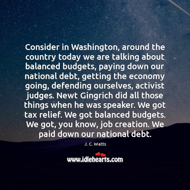 Consider in Washington, around the country today we are talking about balanced Image