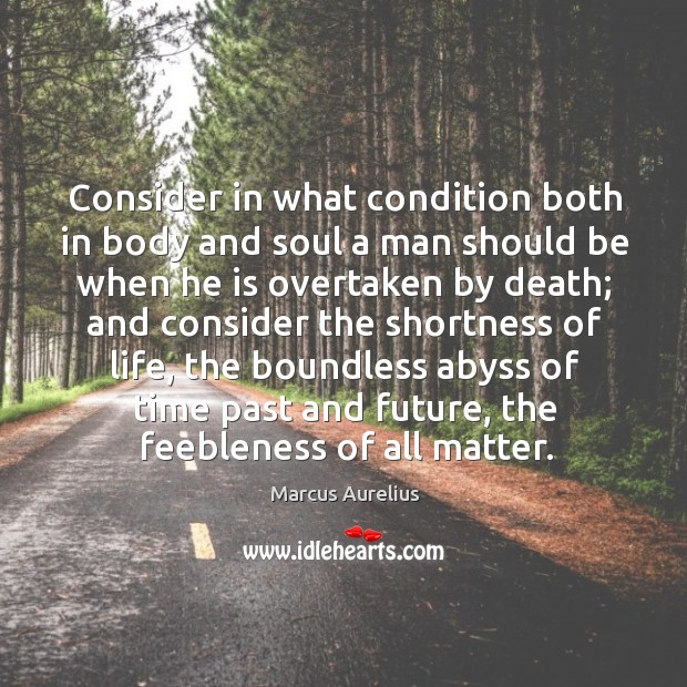 Consider in what condition both in body and soul a man should Image
