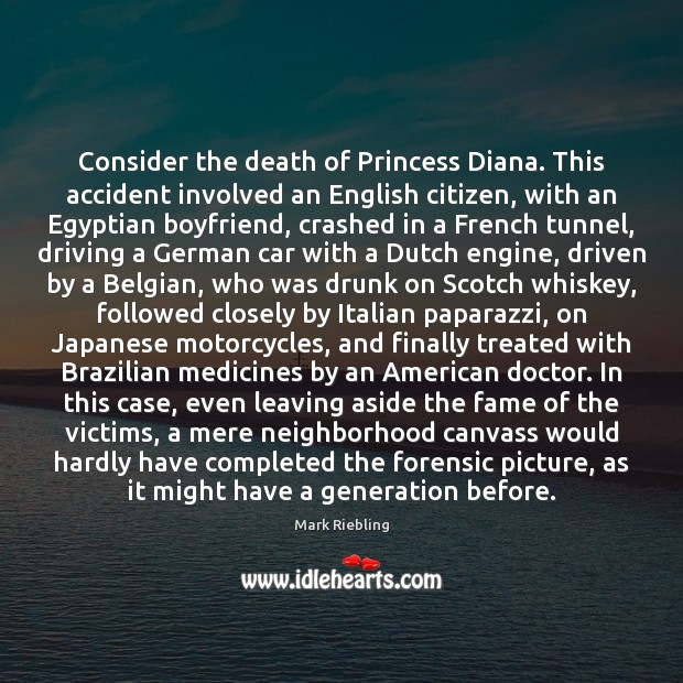 Consider the death of Princess Diana. This accident involved an English citizen, Image