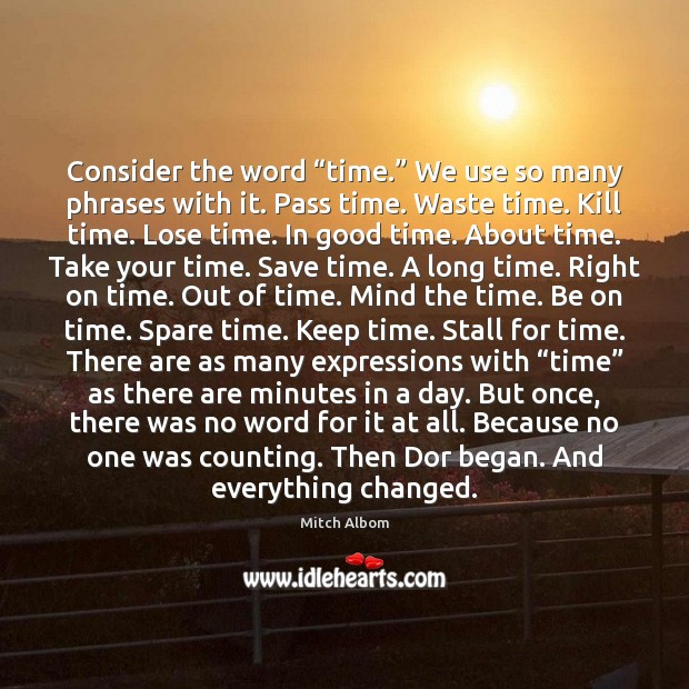 """Consider the word """"time."""" We use so many phrases with it. Pass Image"""