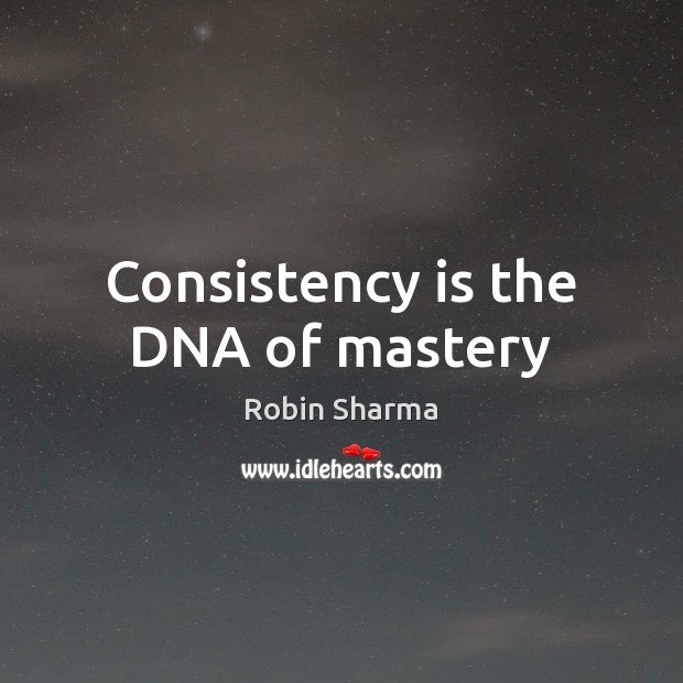 Image, Consistency is the DNA of mastery