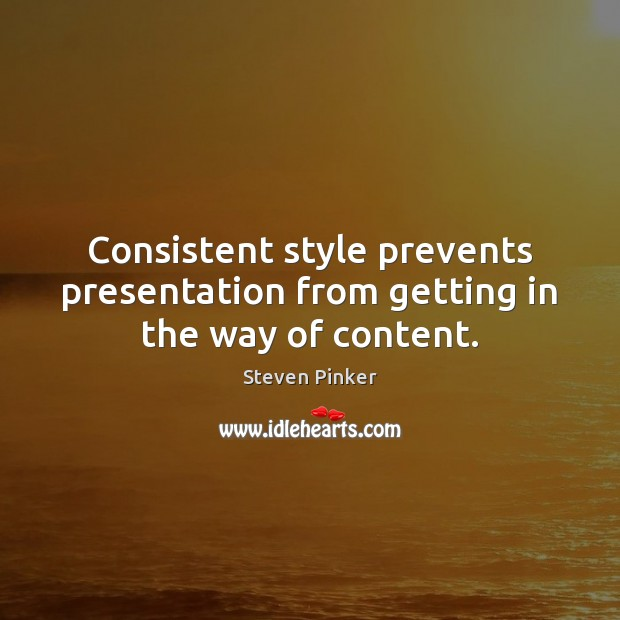 Image, Consistent style prevents presentation from getting in the way of content.