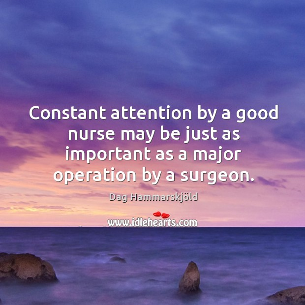 Image, Constant attention by a good nurse may be just as important as a major operation by a surgeon.