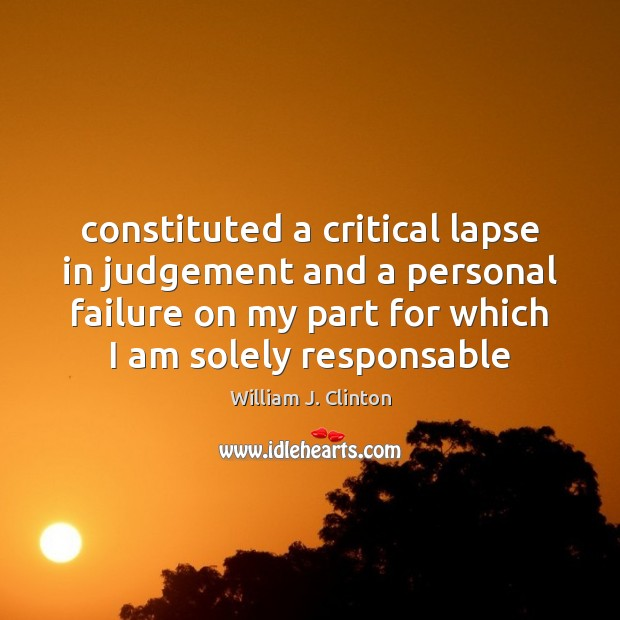 Constituted a critical lapse in judgement and a personal failure on my Image