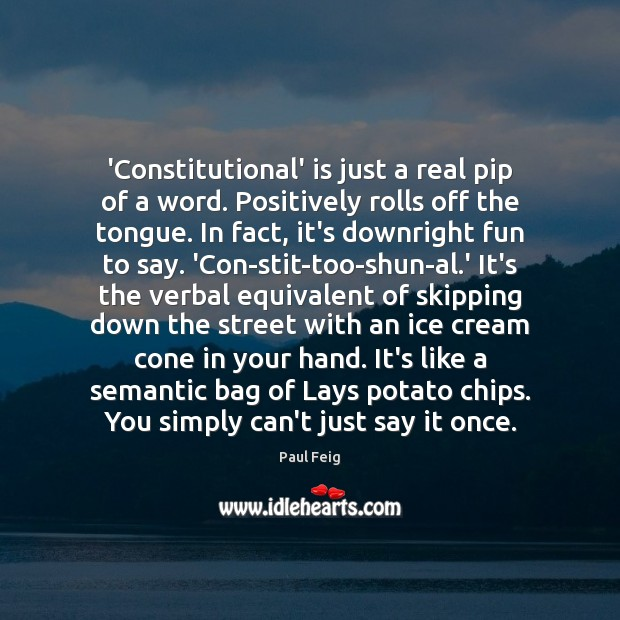 Image, 'Constitutional' is just a real pip of a word. Positively rolls off