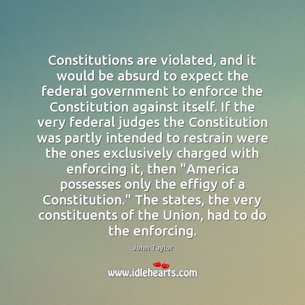 Image, Constitutions are violated, and it would be absurd to expect the federal