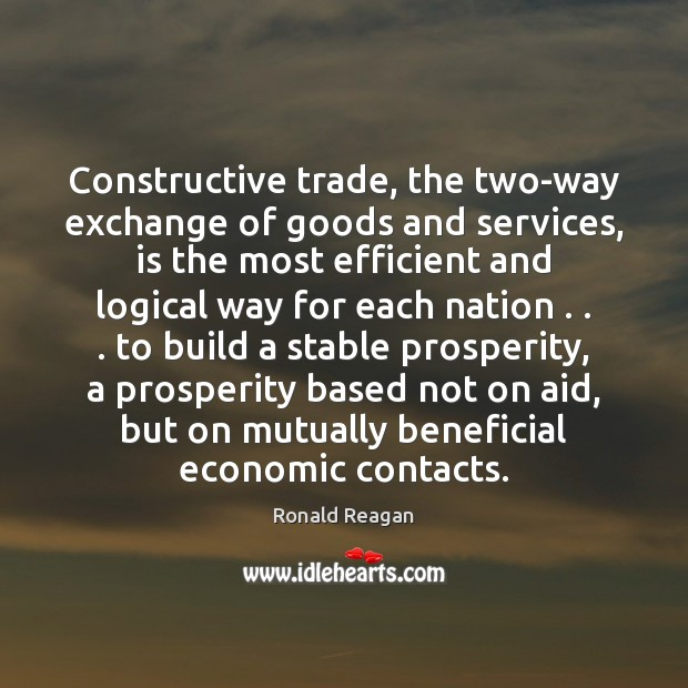 Image, Constructive trade, the two-way exchange of goods and services, is the most