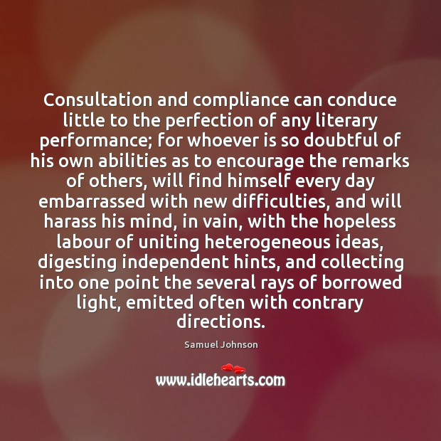 Image, Consultation and compliance can conduce little to the perfection of any literary