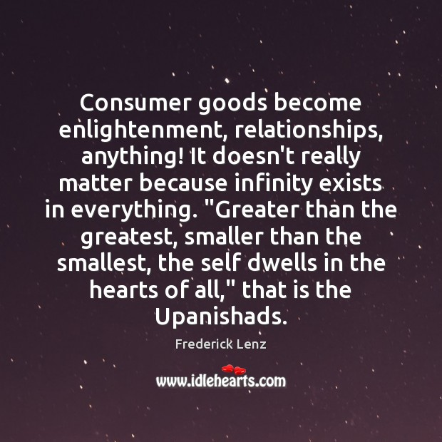 Consumer goods become enlightenment, relationships, anything! It doesn't really matter because infinity Image