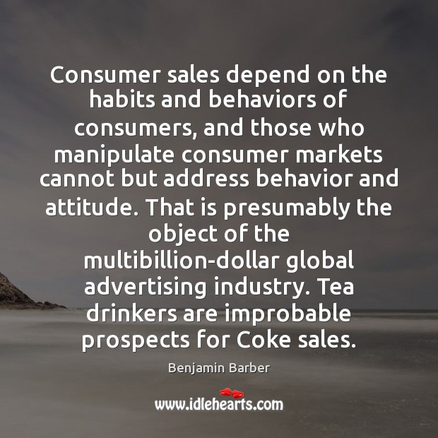 Image, Consumer sales depend on the habits and behaviors of consumers, and those