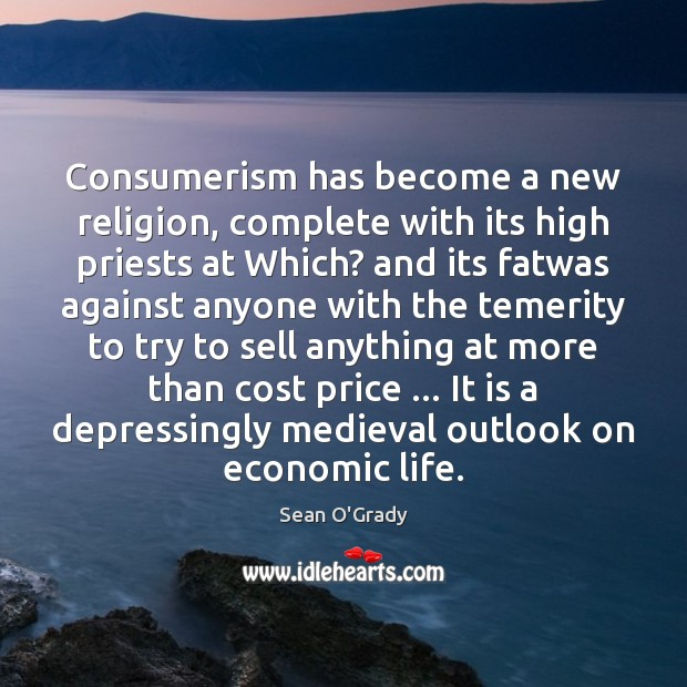 Consumerism has become a new religion, complete with its high priests at Image