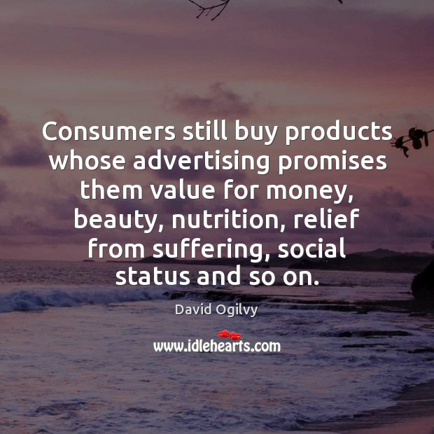 Image, Consumers still buy products whose advertising promises them value for money, beauty,