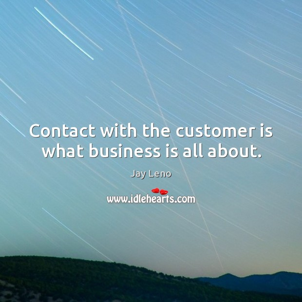 Image, Contact with the customer is what business is all about.